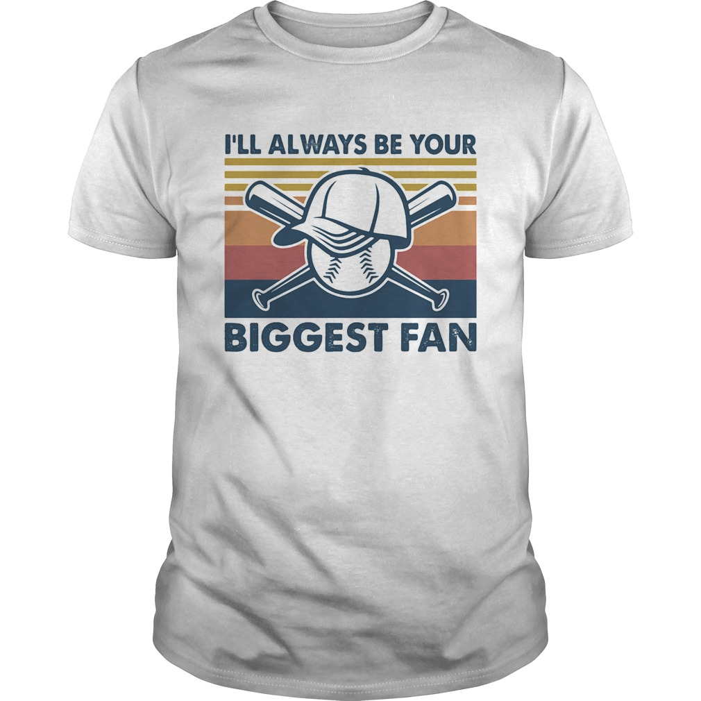 Baseball Ill always be your biggest fan vintage  Unisex