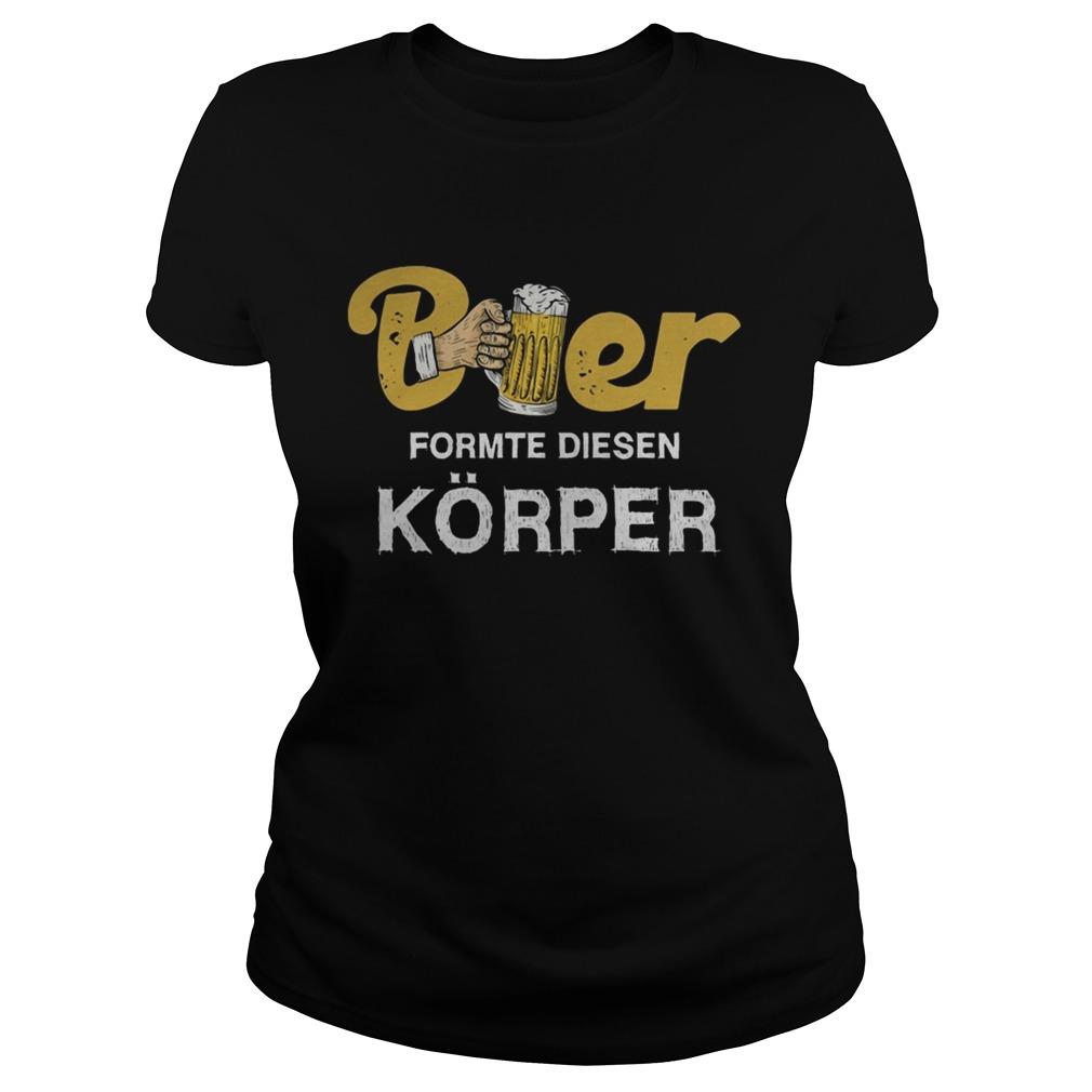 Beer formte diesen korper  Classic Ladies