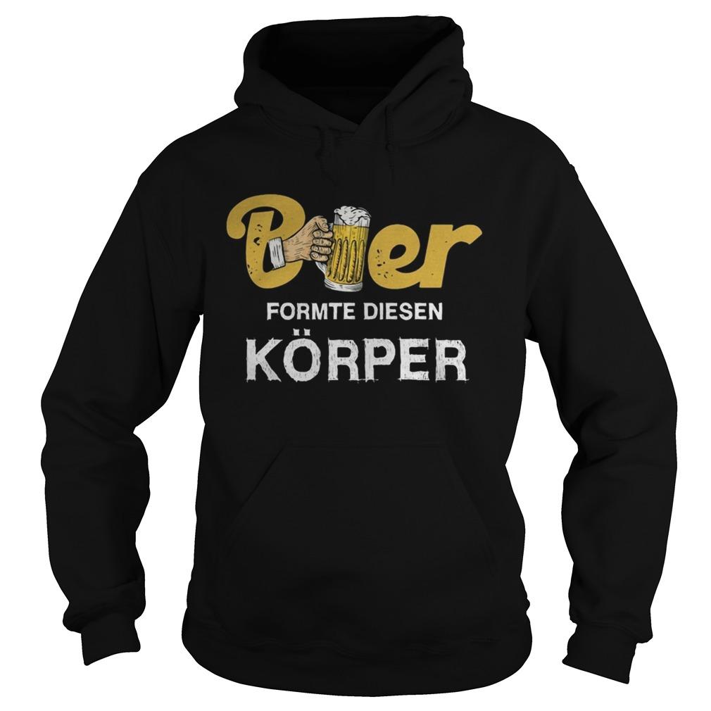 Beer formte diesen korper  Hoodie
