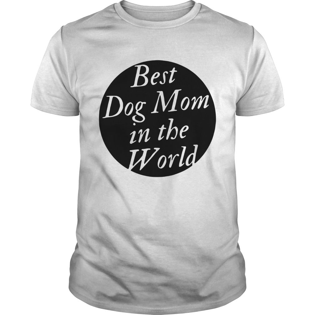 Best Dog Mom In The World Unisex
