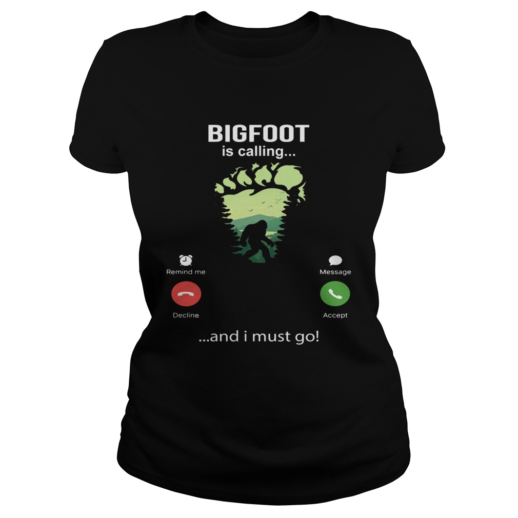 Bigfoot Is Calling And I Must Go  Classic Ladies