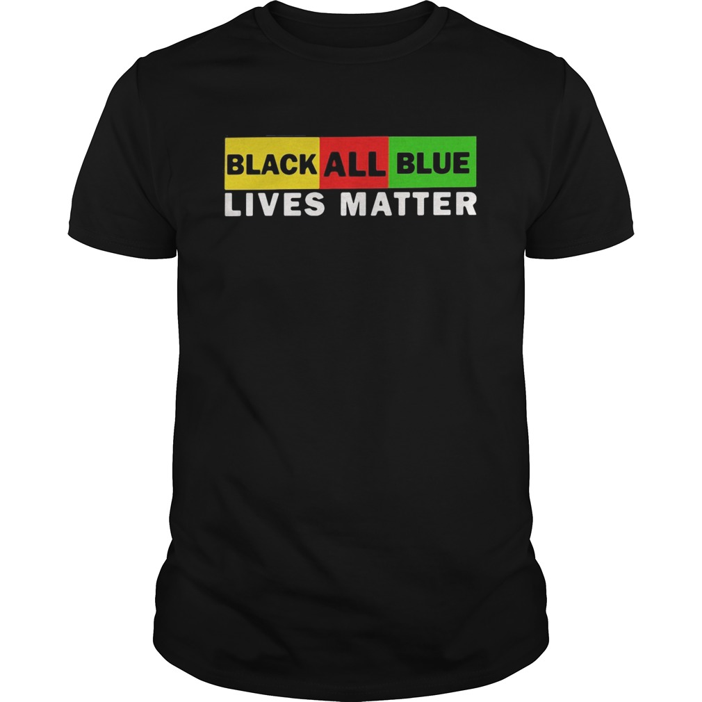 Black All Blue Lives Matter  Unisex