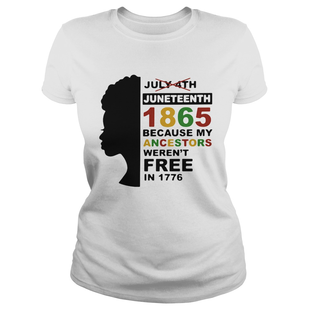 Black woman juneteenth day 1865 because my ancestors werent free in 1776  Classic Ladies