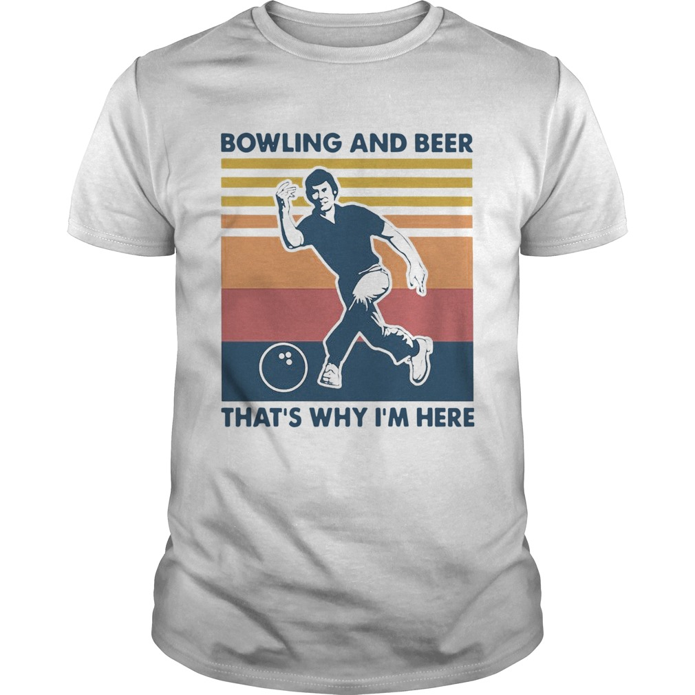 Bowling And Beer Thats Why Im Here Vintage Womens Unisex