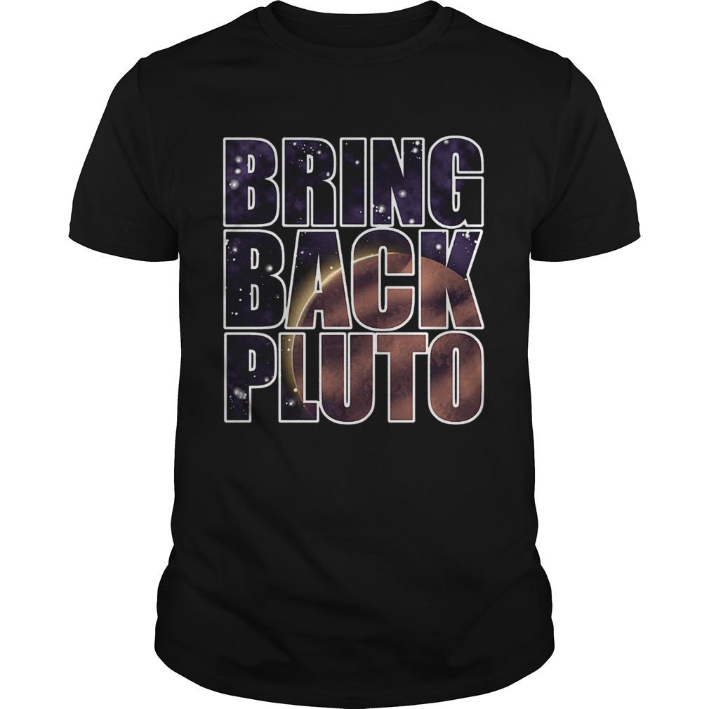 Bring Back Pluto  Unisex