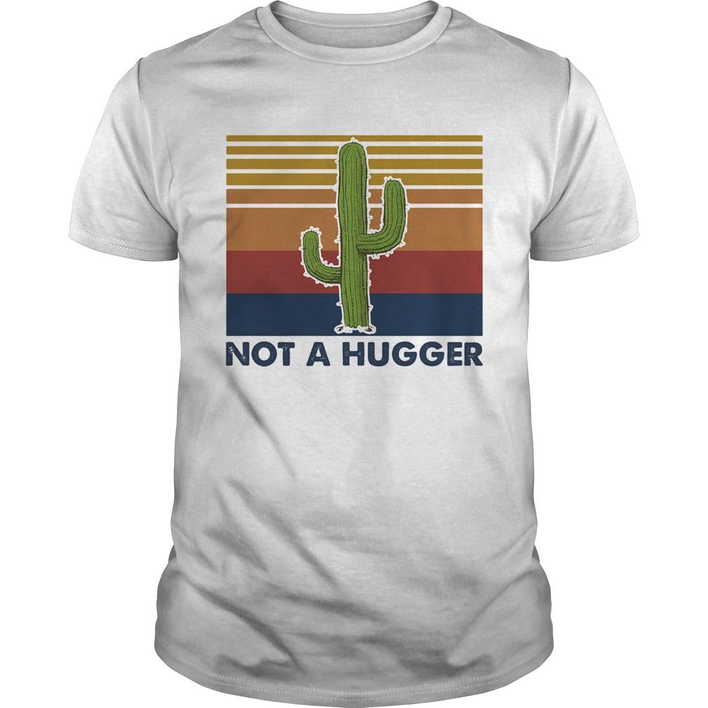 Cactus Not a hugger vintage retro  Unisex