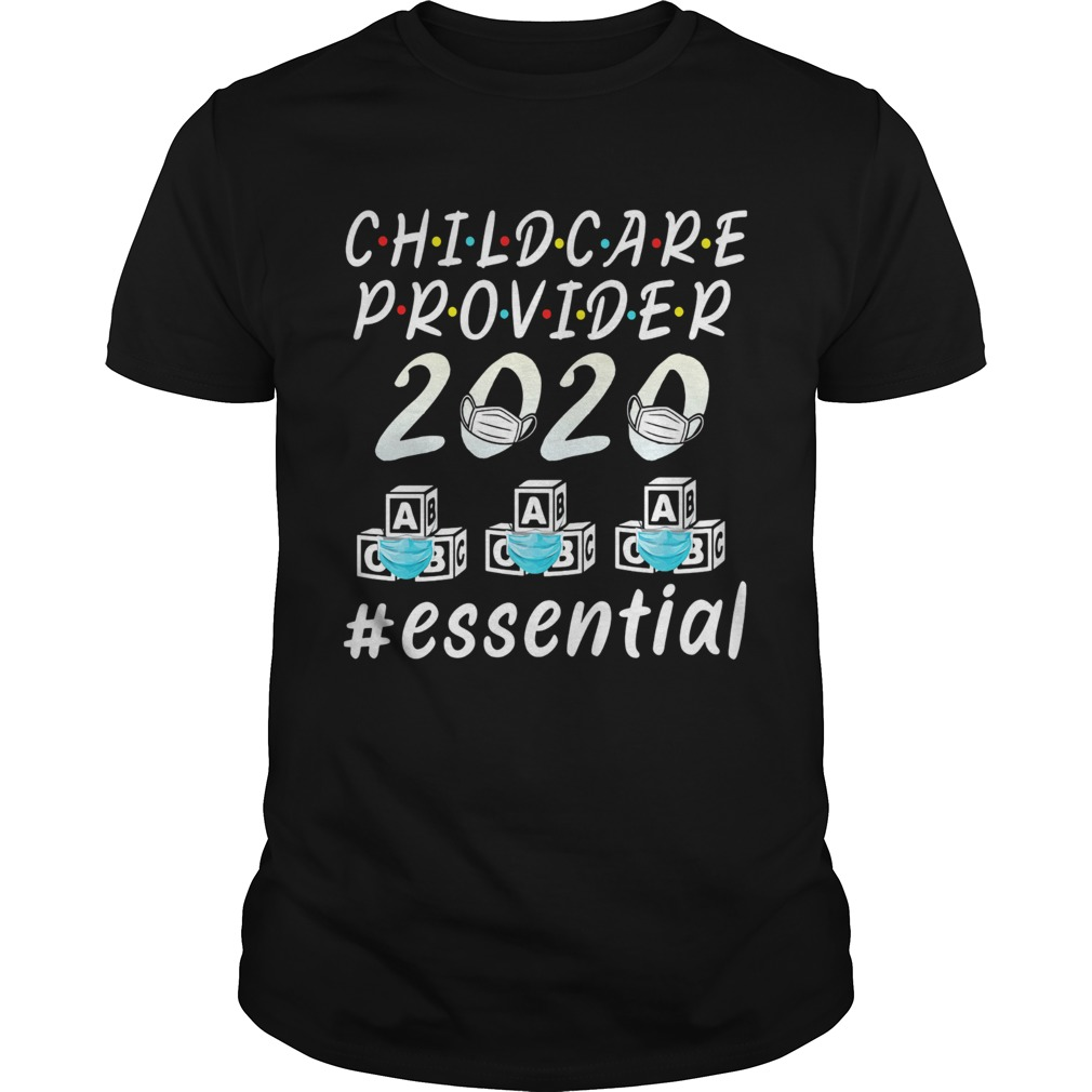 Child care provider 2020 mask essential  Unisex