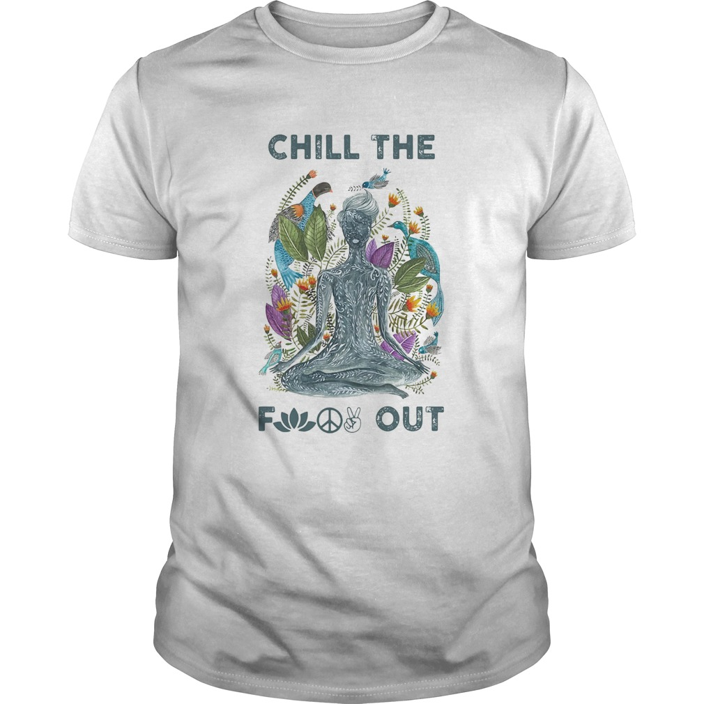 Chill the fuck out yoga  Unisex