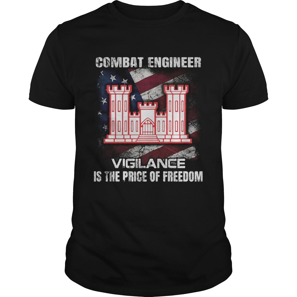 Combat engineer vigilance is the price of freedom american flag independence day  Unisex