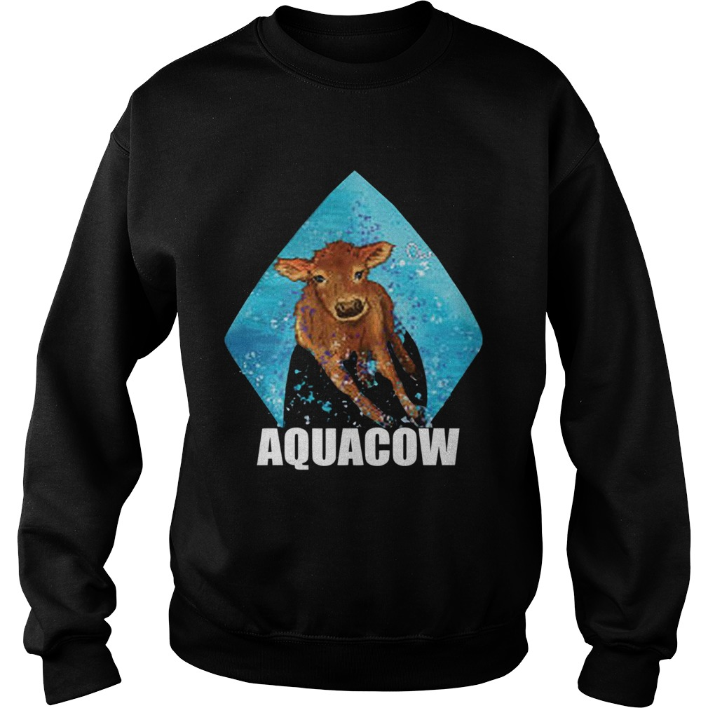 Cow Aquacow  Sweatshirt