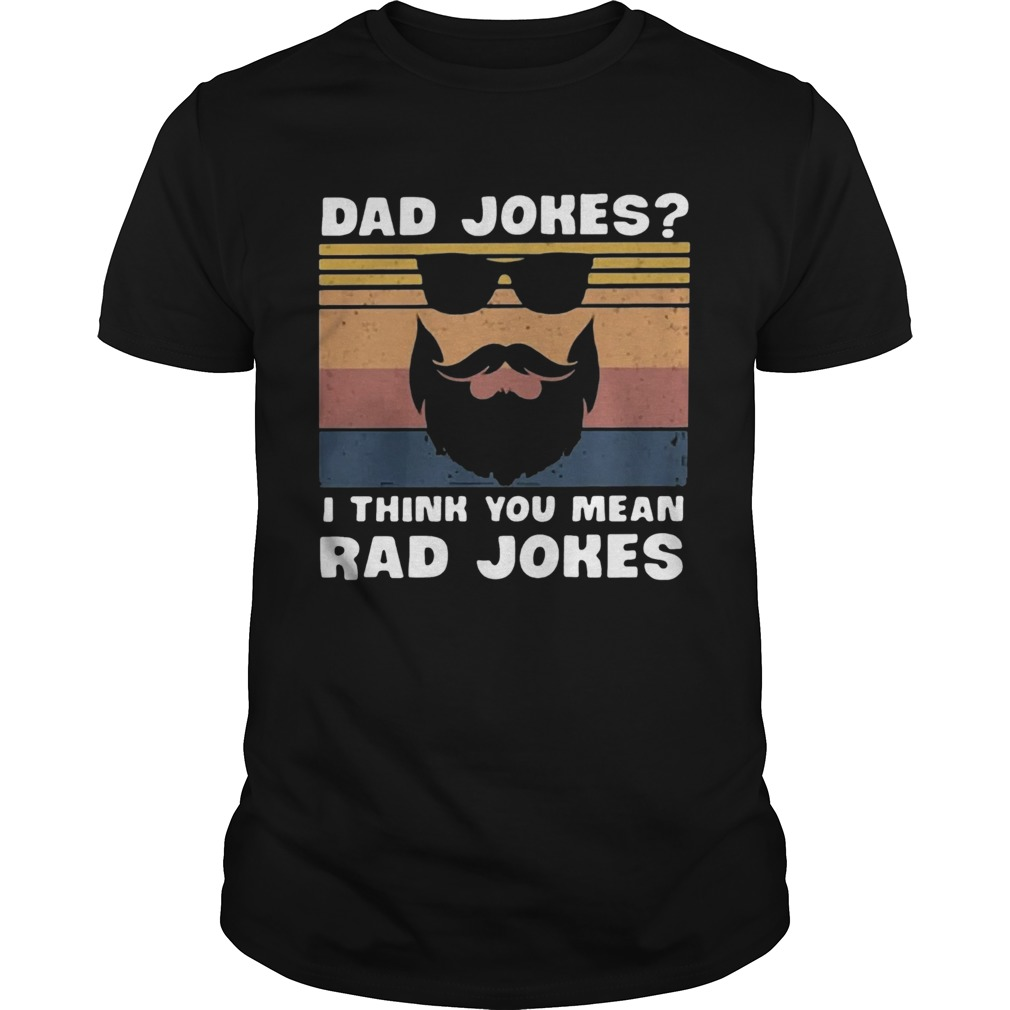 Dad Jokes I Think You Mean Rad Jokes  Unisex