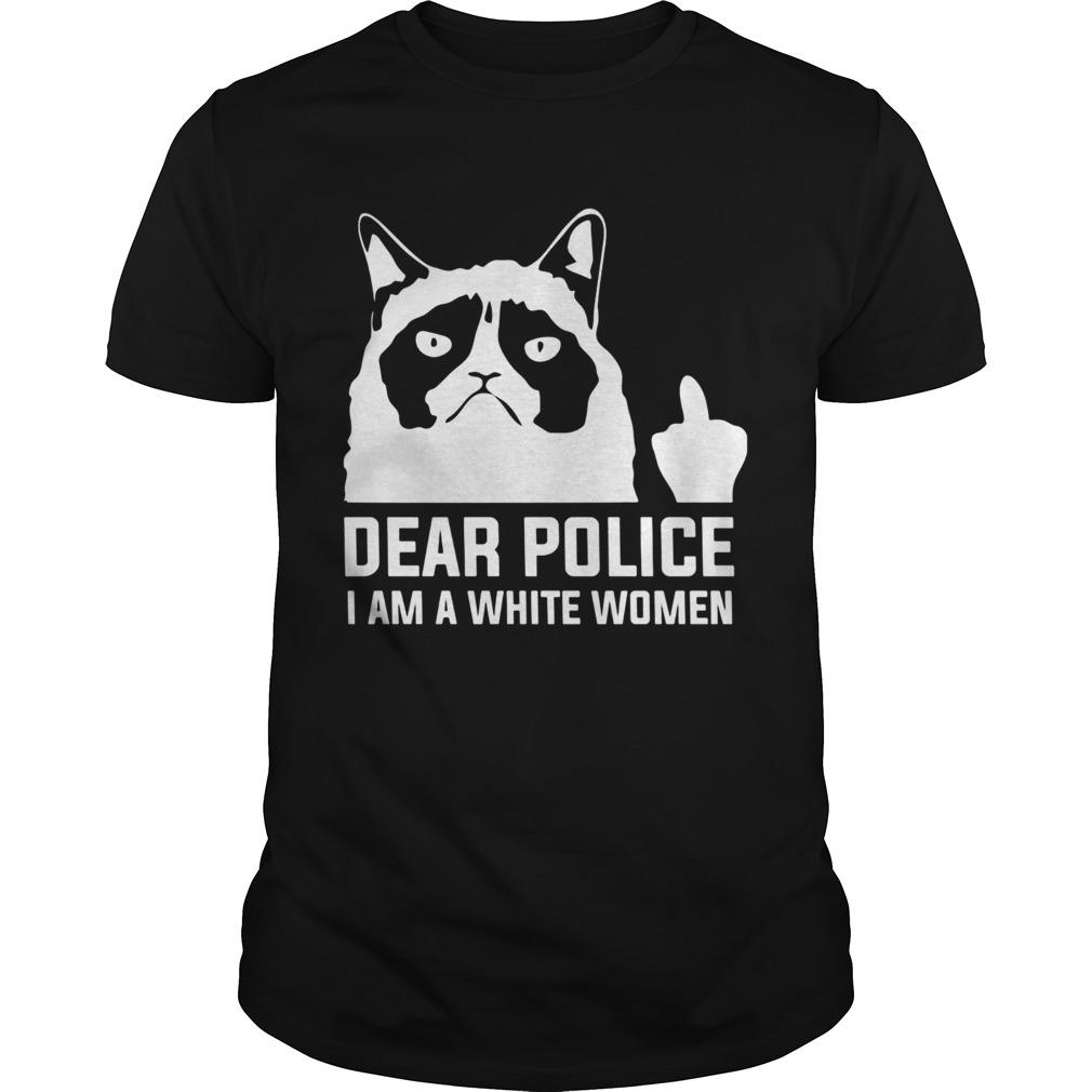 Dear police I am a white women  Unisex