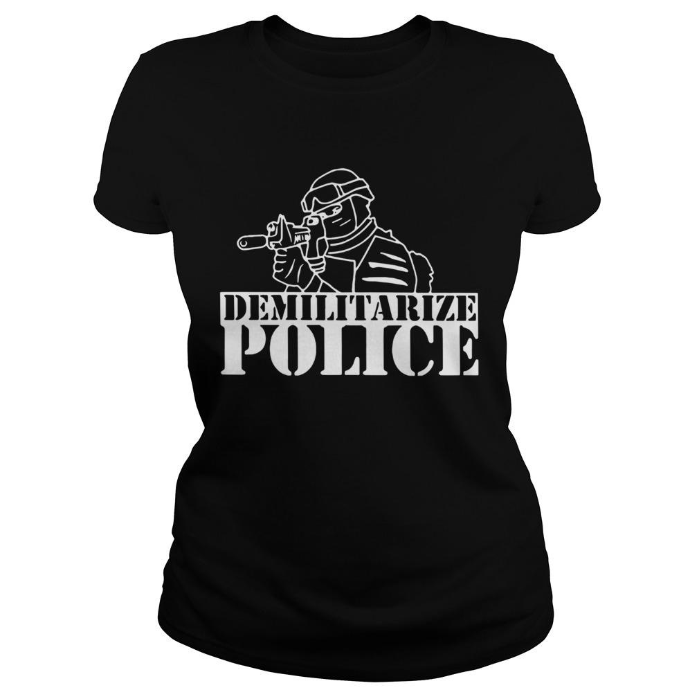 Demilitarize Police  Classic Ladies