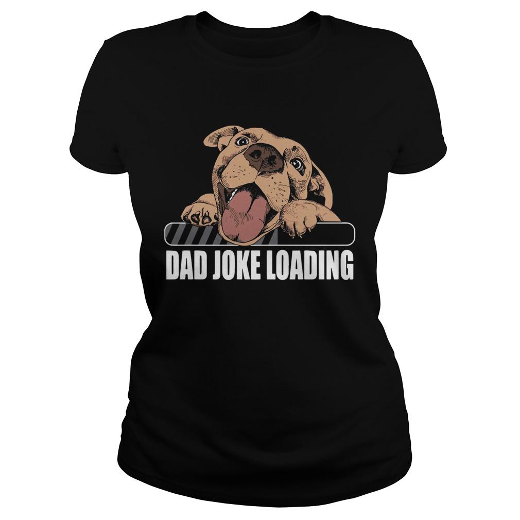 Dog Dad Joke Loading  Classic Ladies