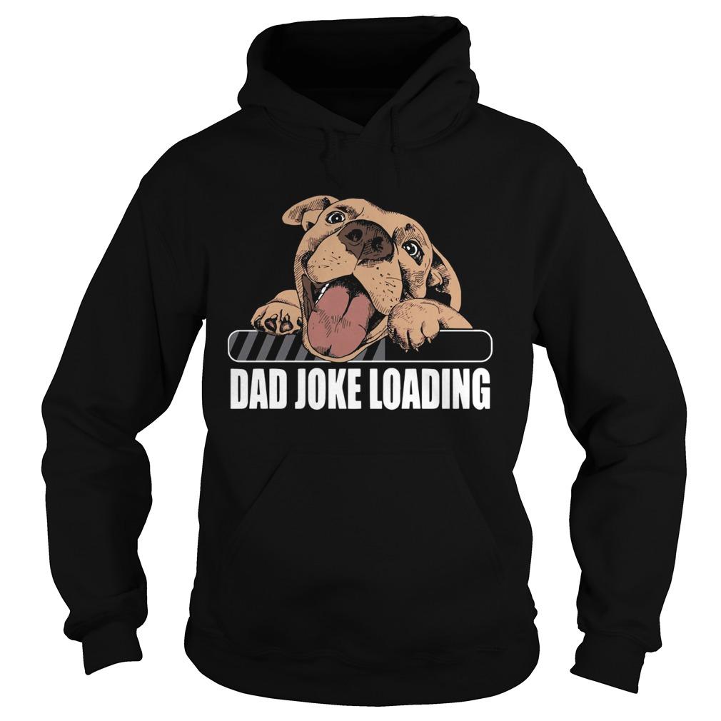 Dog Dad Joke Loading  Hoodie