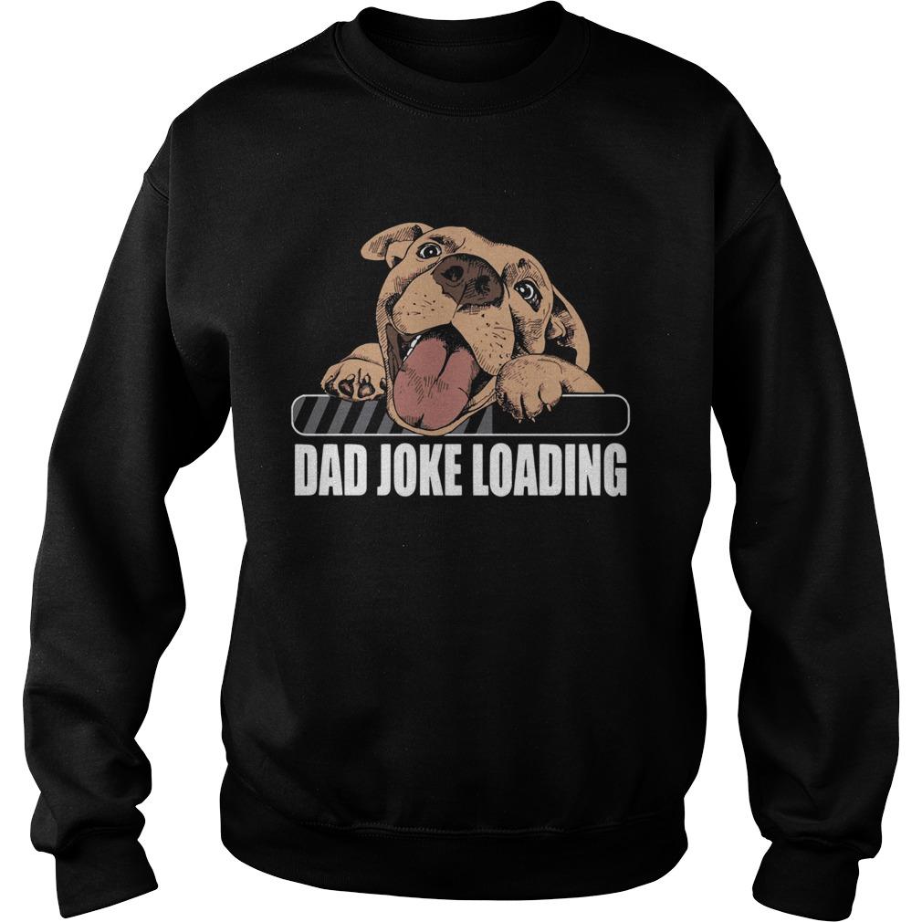 Dog Dad Joke Loading  Sweatshirt