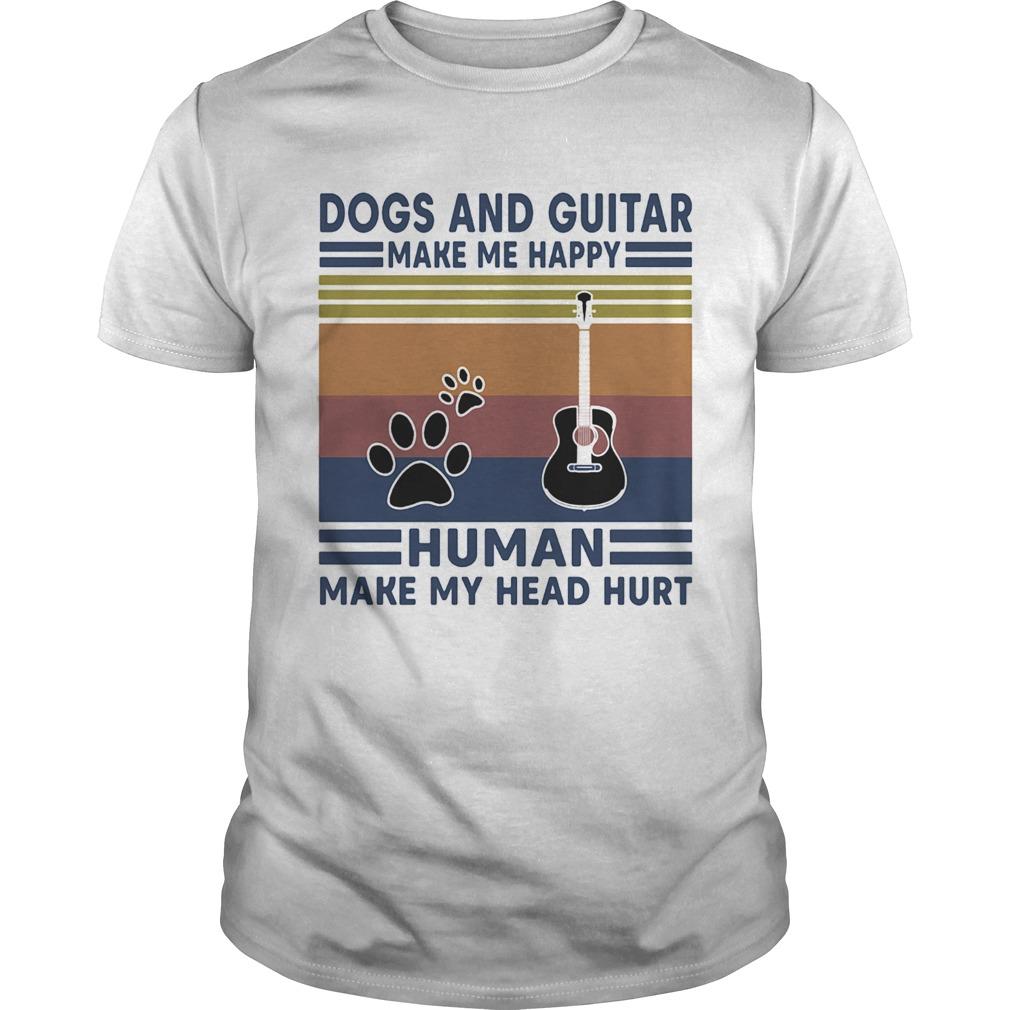Dogs and guitar make me happy human make my head hurt vintage retro  Unisex