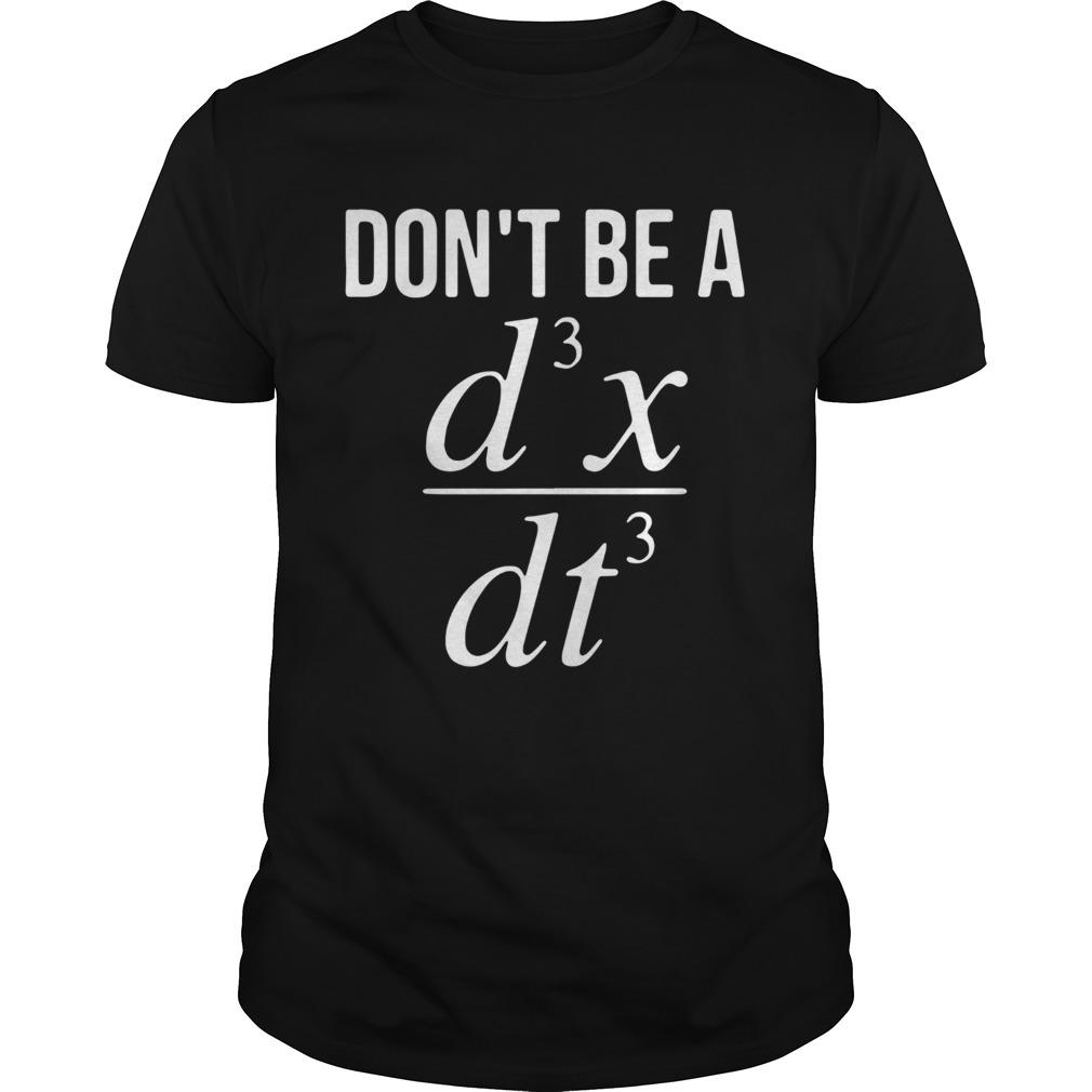 Dont Be A D3x Dt3  Unisex