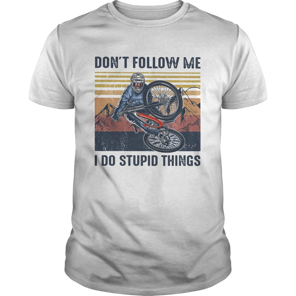 Dont follow me I do stupid things cycling vintage retro  Unisex