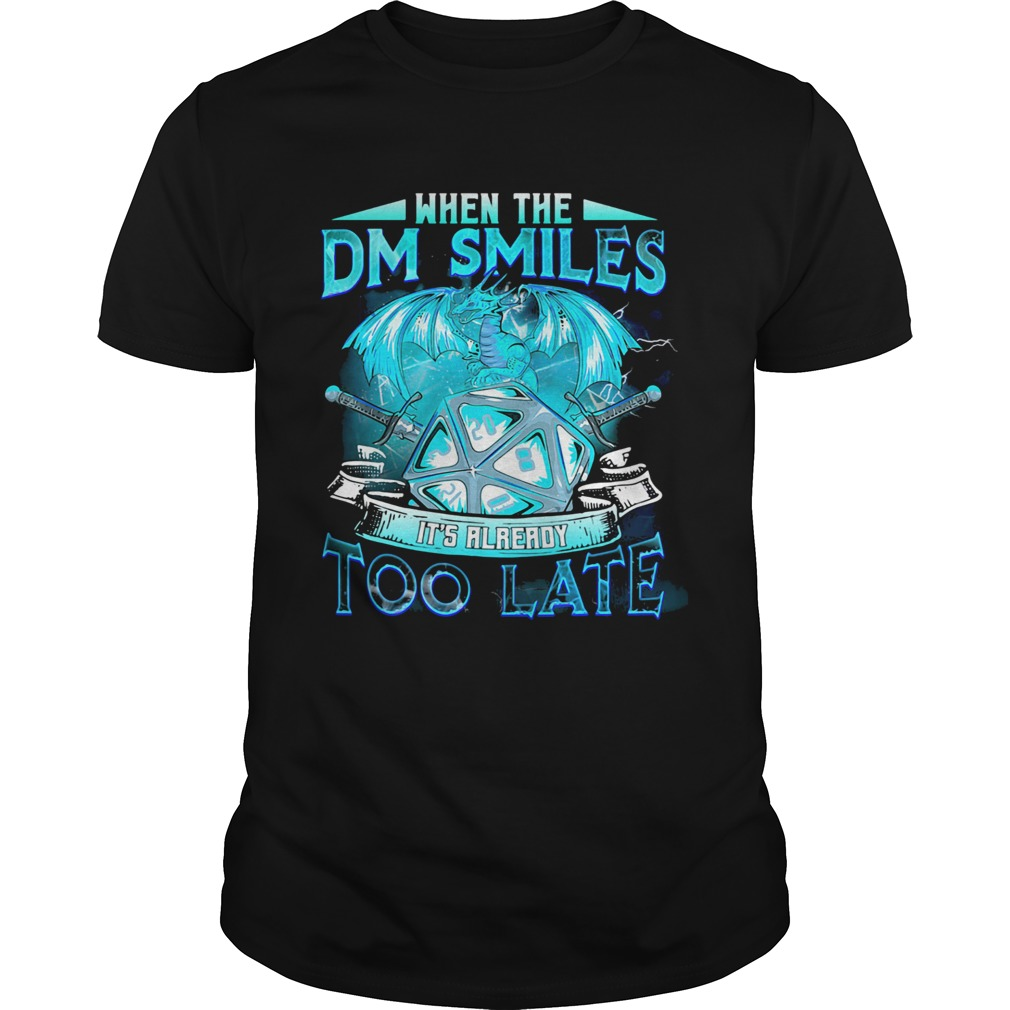 Dragon when the dm smiles its already too late  Unisex