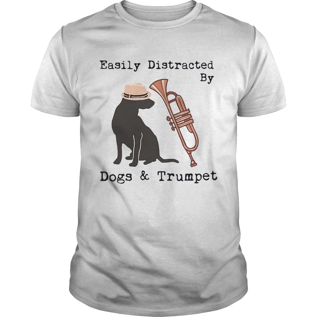 Easily distracted by dogs and trumpet  Unisex
