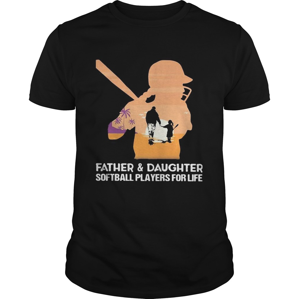 Father and daughter softball players for life happy fathers day sunset  Unisex