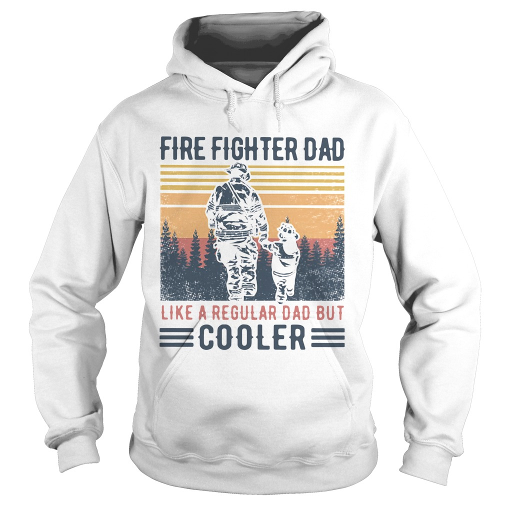 Fire Fighter Dad Like A Regular Dad But Cooler Vintage  Hoodie