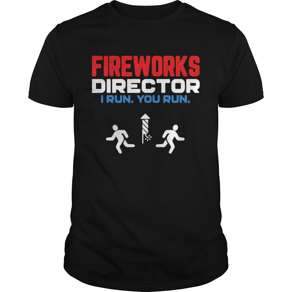 Fireworks Director I Run You Run Happy Independence Day  Unisex