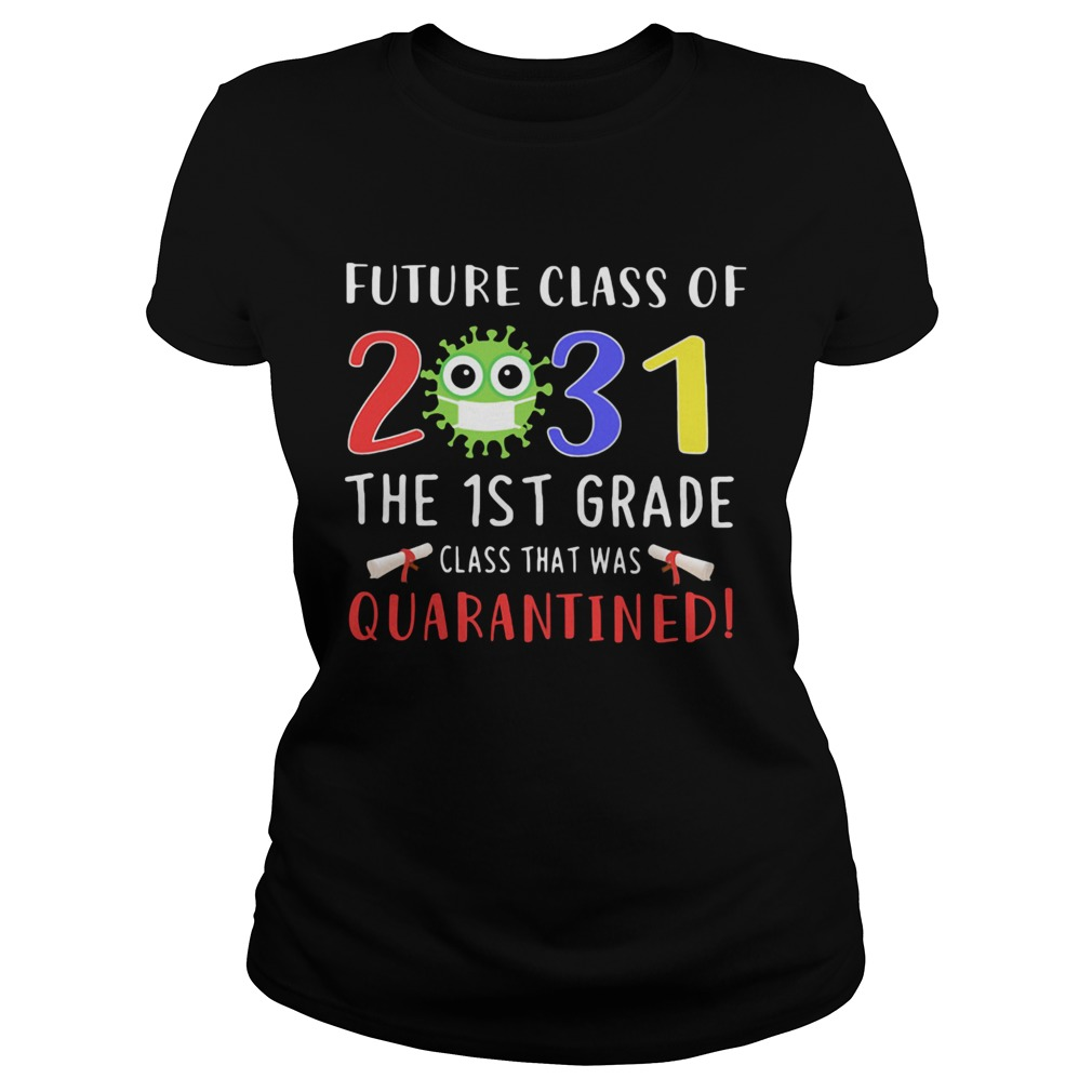 Future class of 2031 Covid19 the 1st grade class that was quarantined  Classic Ladies