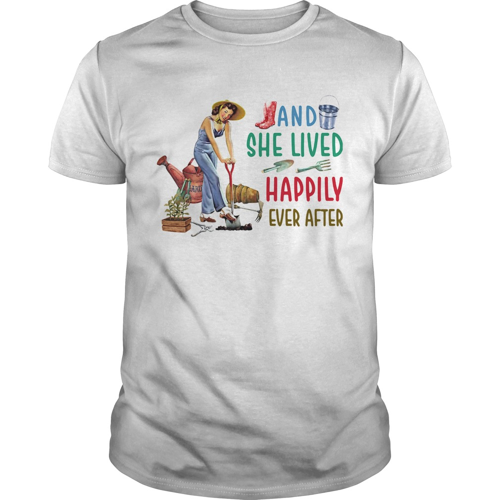 Gardening tools and she lived happily ever after  Unisex