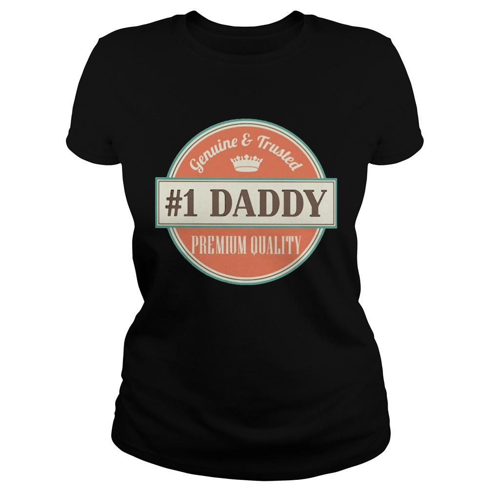 Genuine and trusted 1 daddy premium quality happy fathers day  Classic Ladies