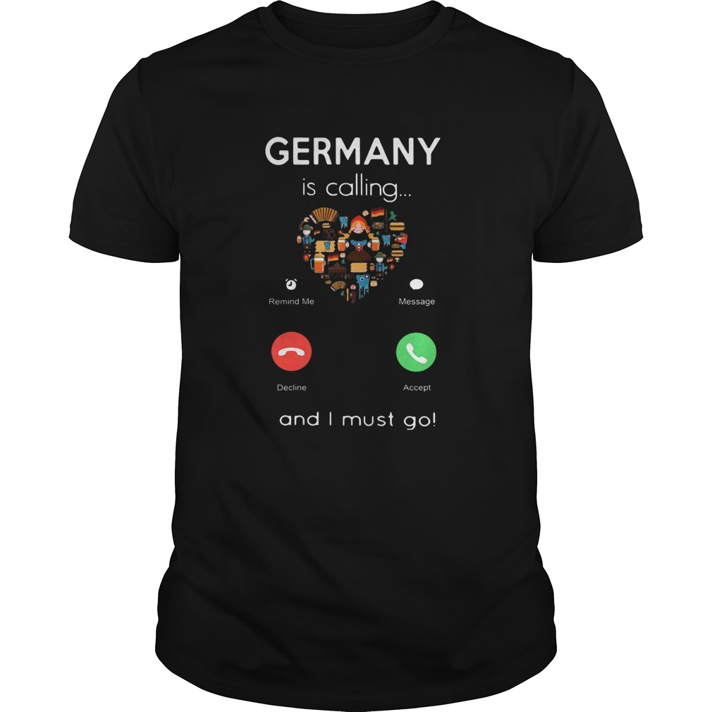 Germany Is Calling Heart And I Must Go  Unisex