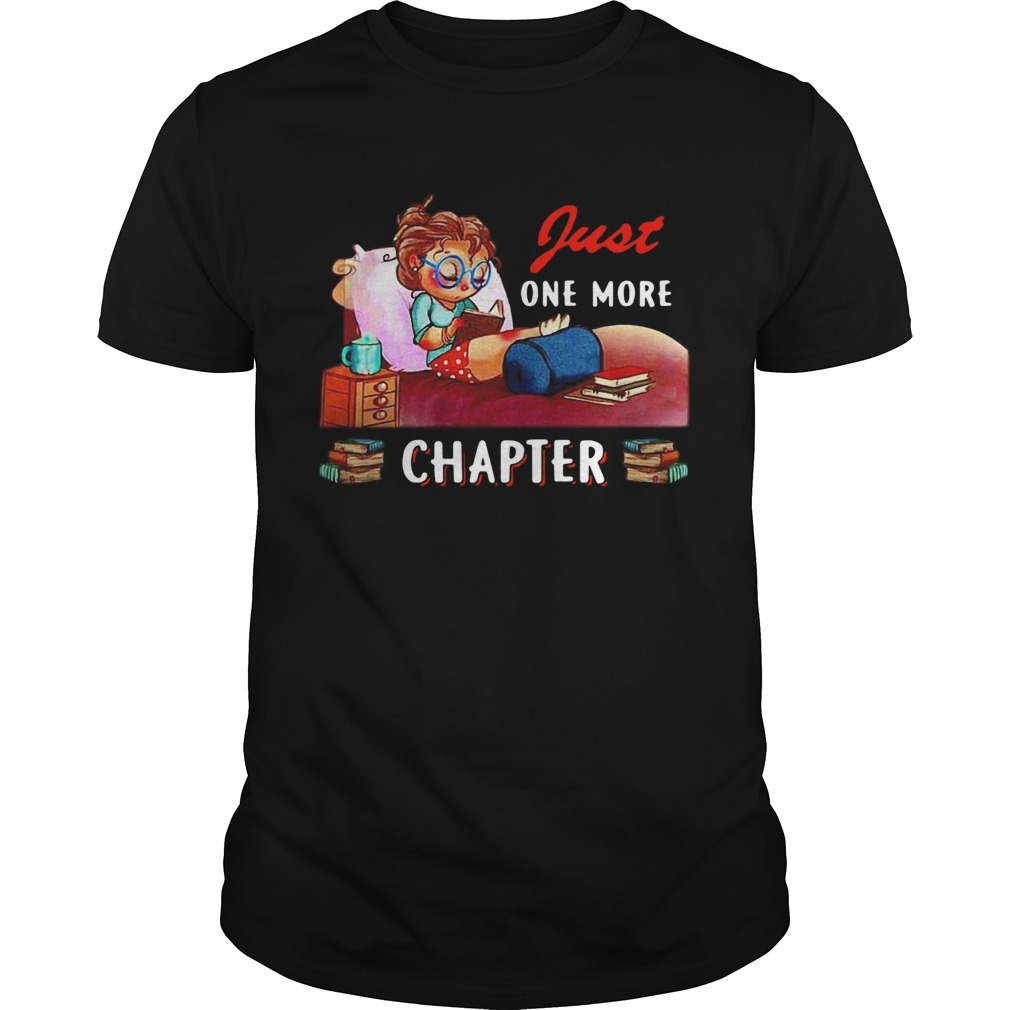 Girl Just One More Chapter  Unisex
