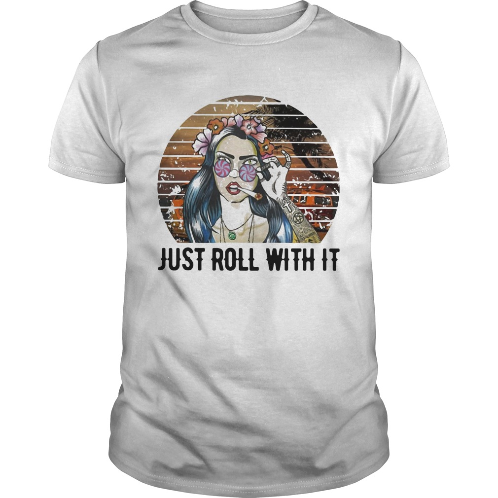 Girl weed just roll with it vintage retro  Unisex