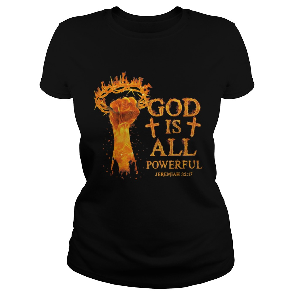 God is all powerful jeremiah 32 17 hand  Classic Ladies
