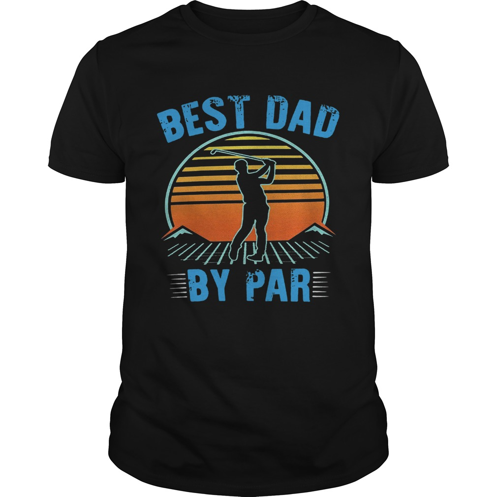 Golf best dad by par happy fathers day sunset vintage retro  Unisex