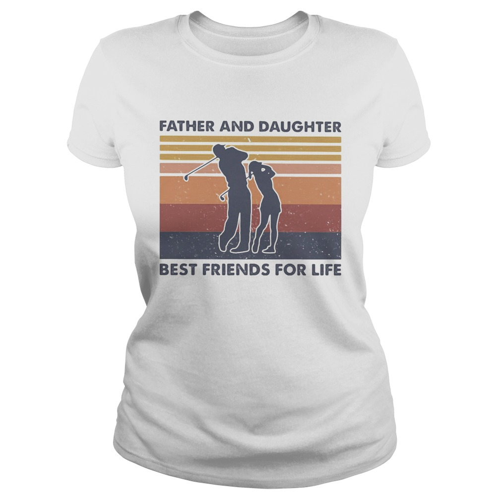 Golf father and daughter best friends for life vintage retro  Classic Ladies