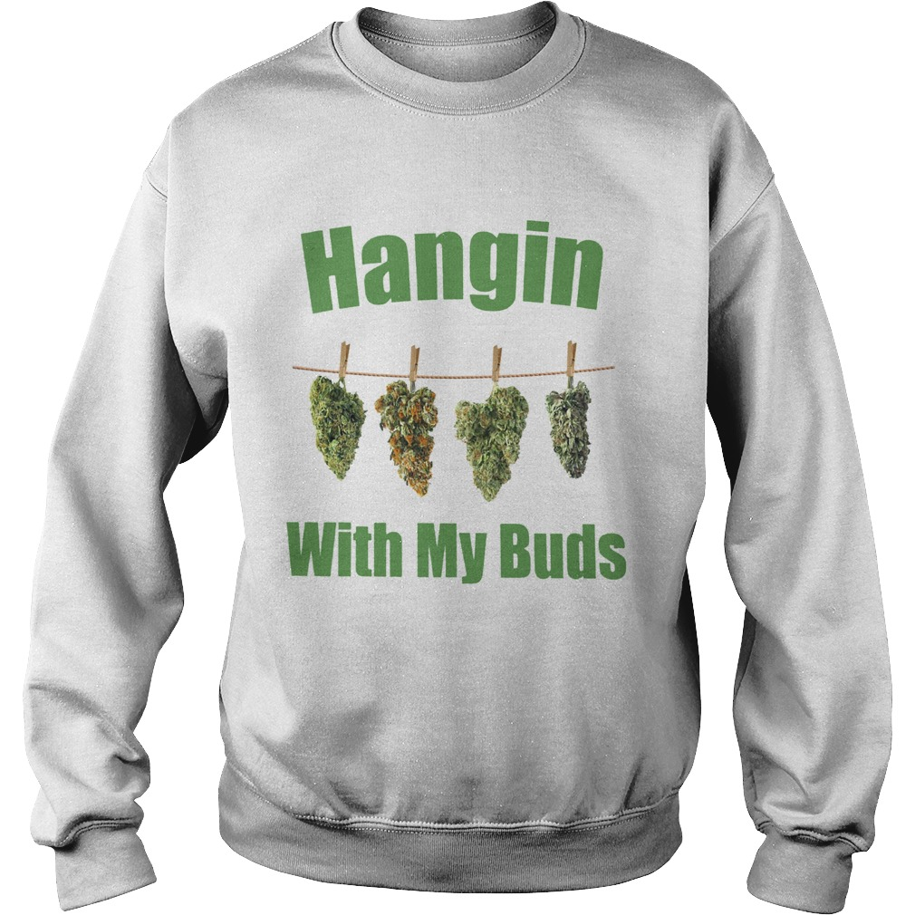 Hangin With My Buds  Sweatshirt