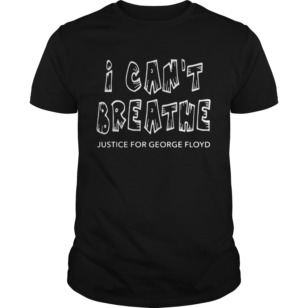 I Cant Breathe Justice For George Floyd  Unisex