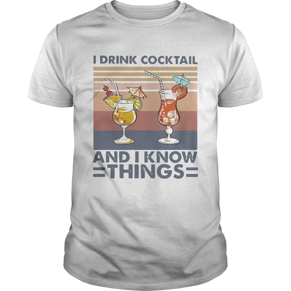 I Drink Cocktail And I Know Things Vintage  Unisex