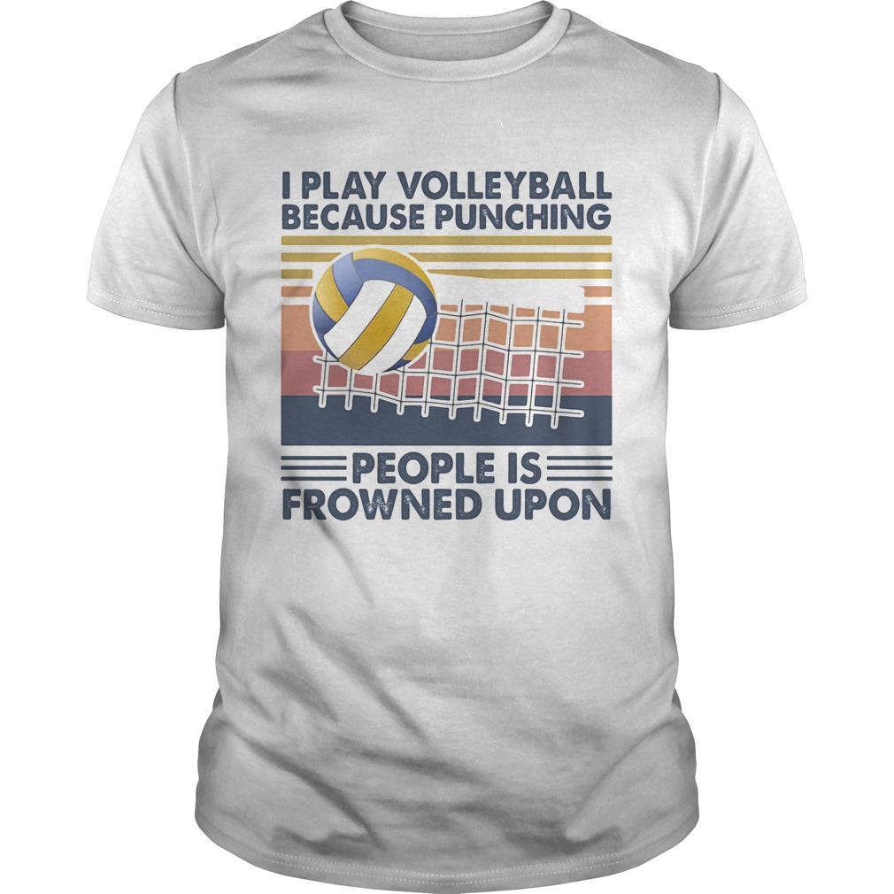 I play volleyball because punching people is frowned upon vintage retro  Unisex
