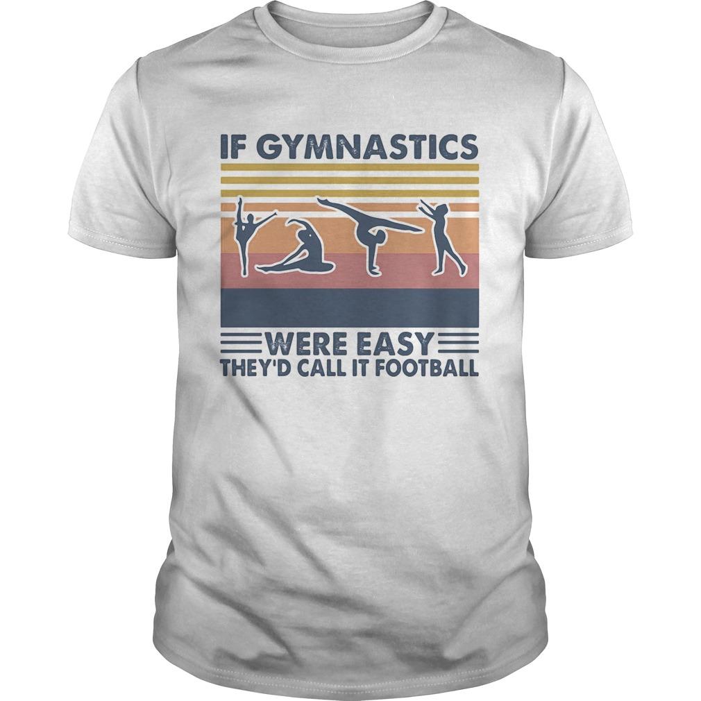 If gymnastics were easy theyd call it football vintage retro  Unisex