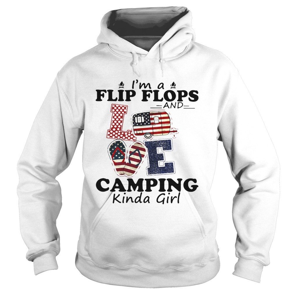 IM A FLIP FLOPS AND LOVE CAMPING KINDA GIRL  Hoodie