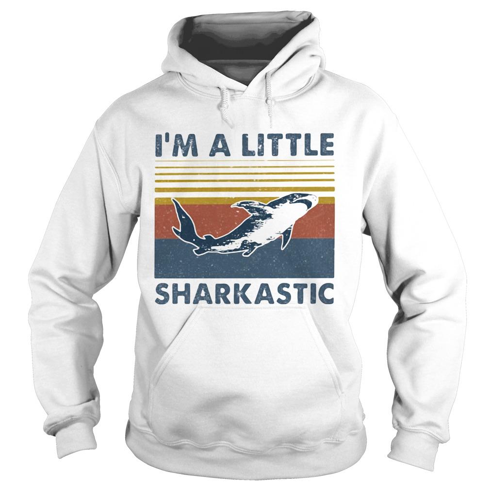 Im A Little Sharkastic Vintage Retro  Hoodie