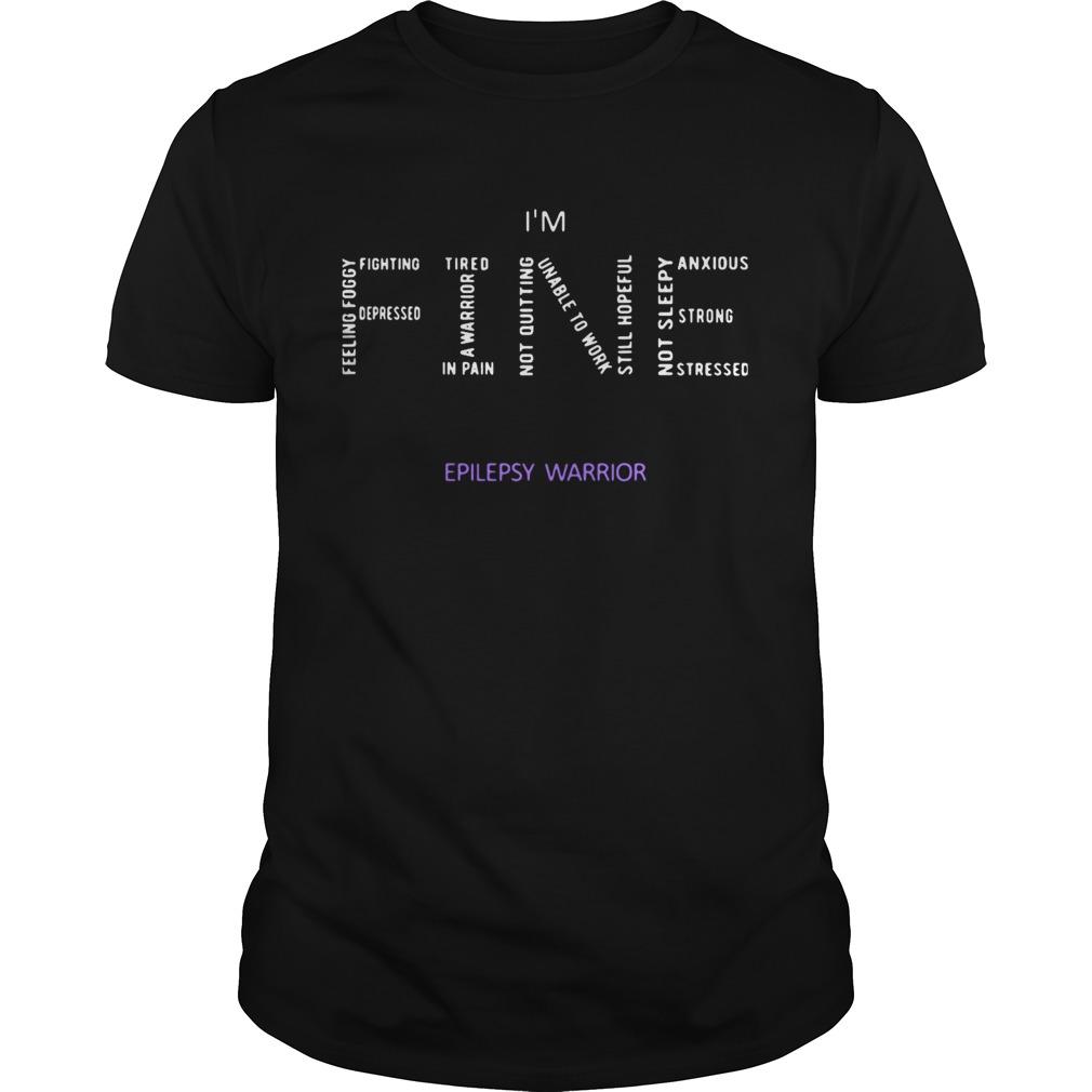 Im Fine Epilepsy Warrior  Unisex