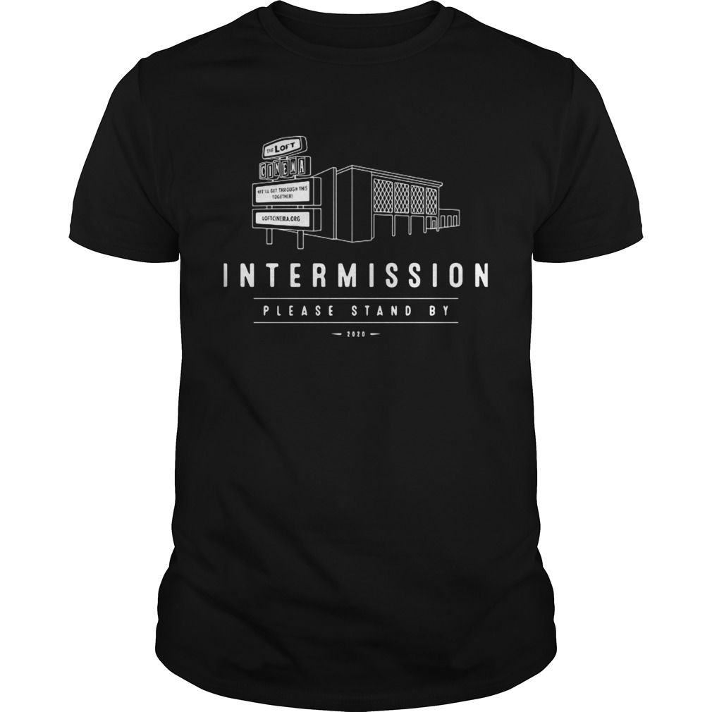 Intermission please stand by 2020  Unisex