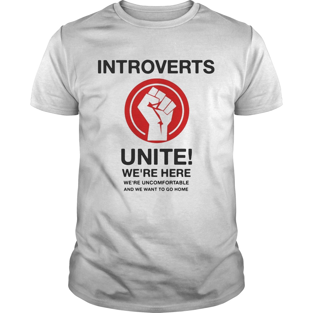 Introverts unite were here were uncomfortable and we want to go home black lives matter  Unisex