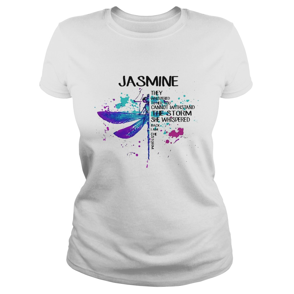 Jasmne They Whispered Cannot Withstand The Storm She Whispered Back I Am The Storm Dragonfly  Classic Ladies