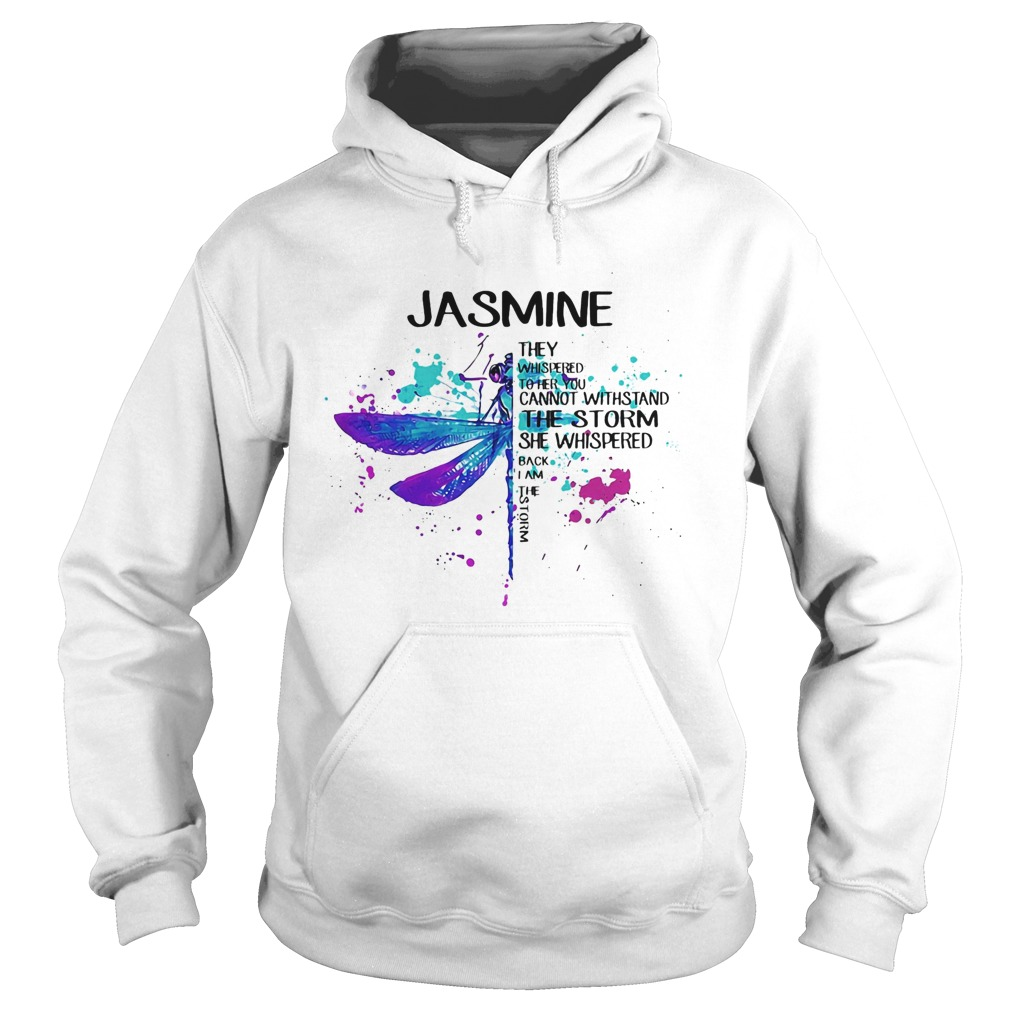Jasmne They Whispered Cannot Withstand The Storm She Whispered Back I Am The Storm Dragonfly  Hoodie