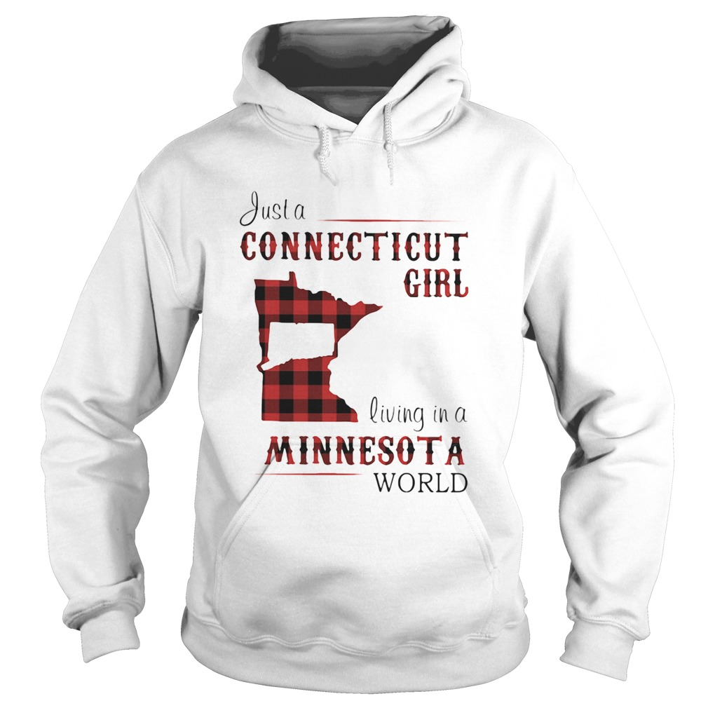 Just a connecticut girl living in a minnesota world map  Hoodie